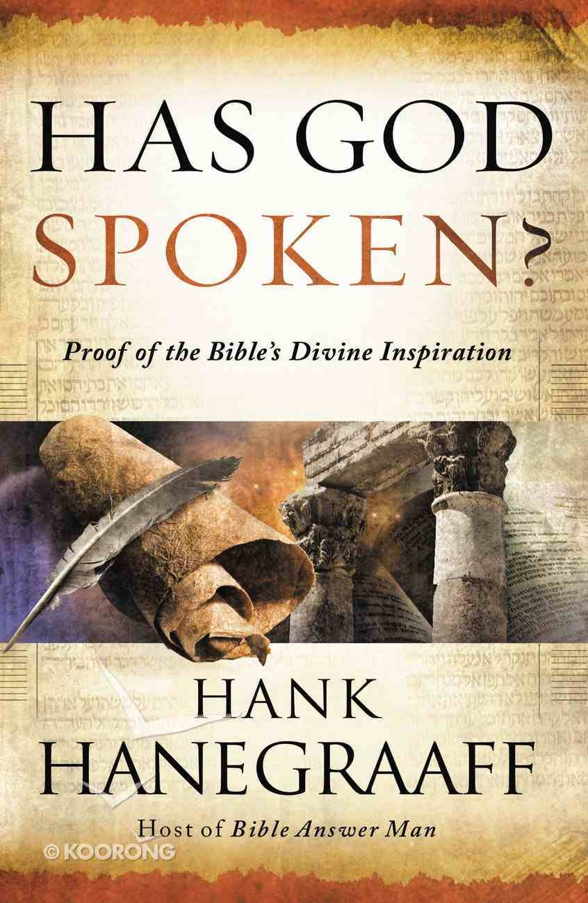 Has God Spoken?: Proof of the Bible's Divine Inspiration Paperback