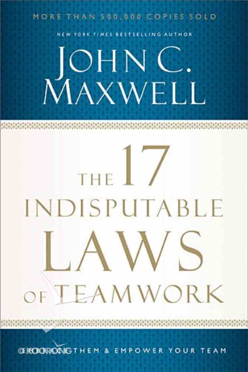 The 17 Indisputable Laws of Teamwork Paperback