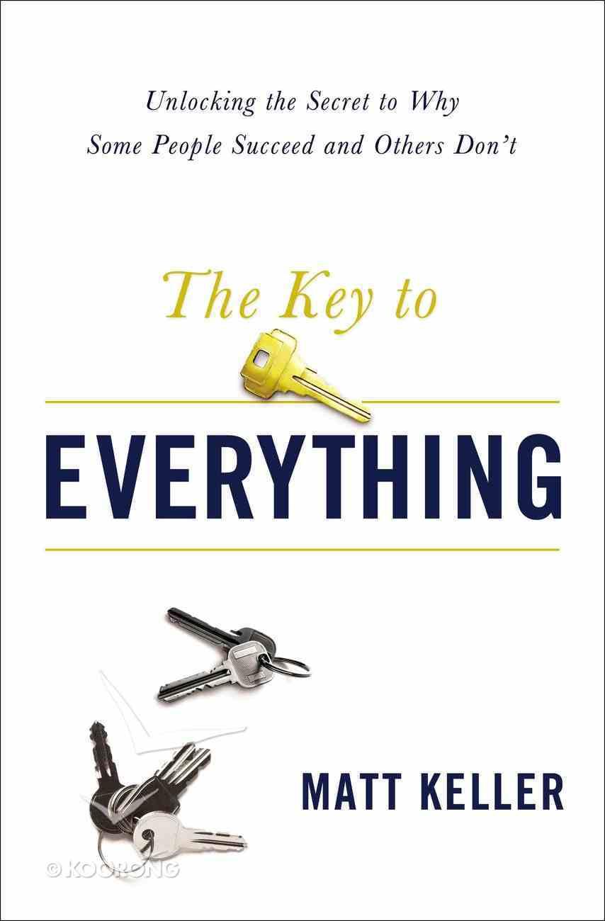 The Key to Everything: Unlocking the Life You Dream of Living Hardback