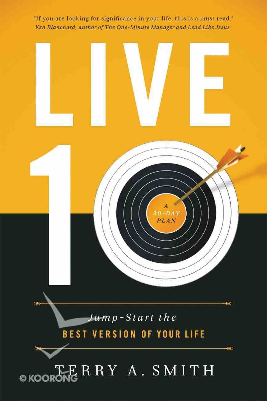 Live Ten: Jump-Start the Best Version of Your Life Paperback