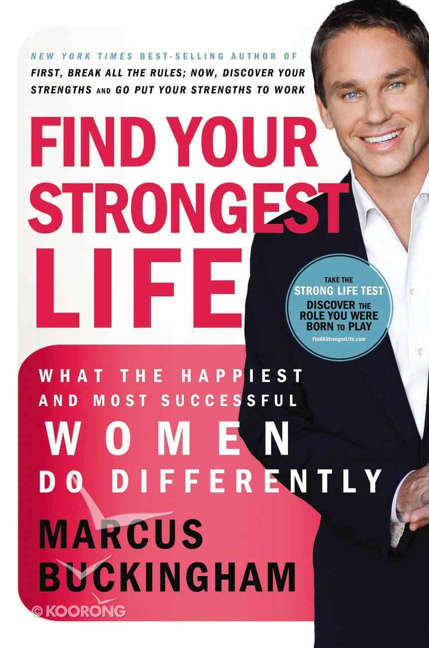 Find Your Strongest Life: What the Happiest and Most Successful Women Do Differently Paperback