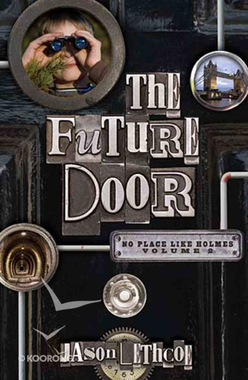 No Place Like Holmes #02: The Future Door Paperback