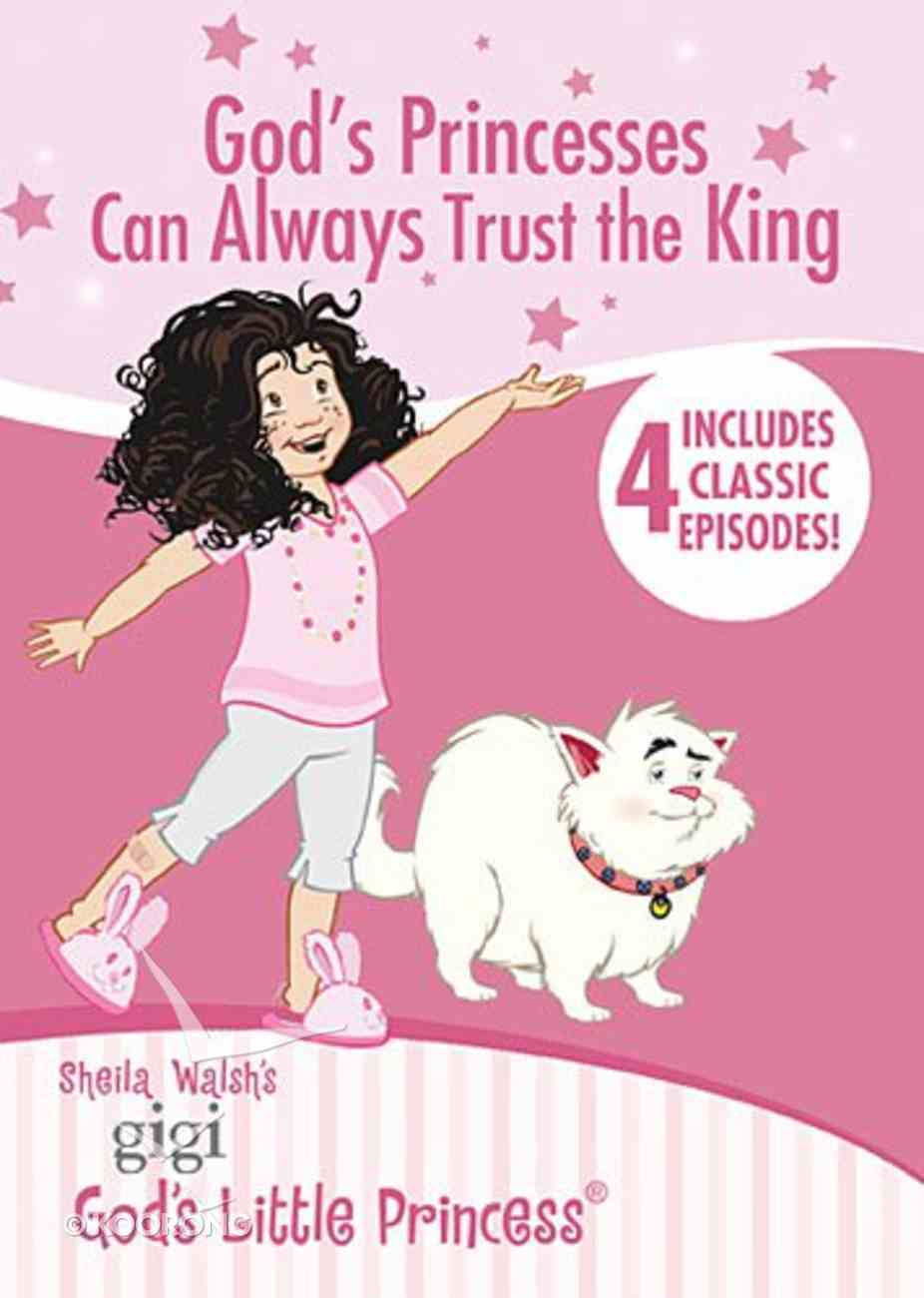 God's Princesses Can Always Trust the King (Gigi, God's Little Princess Series) DVD