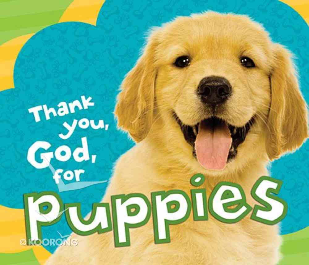Thank You, God, For Puppies Board Book