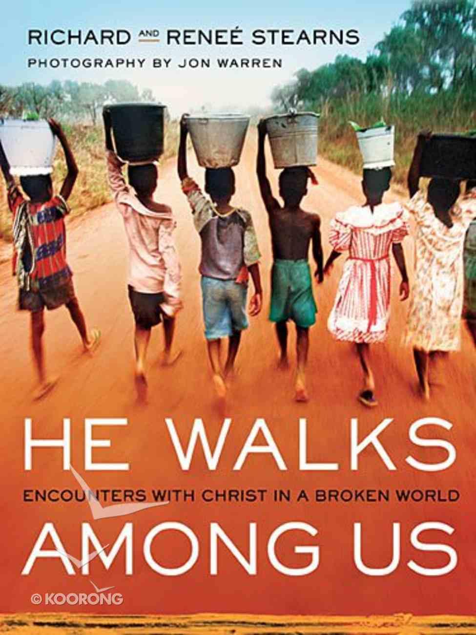 He Walks Among Us Hardback