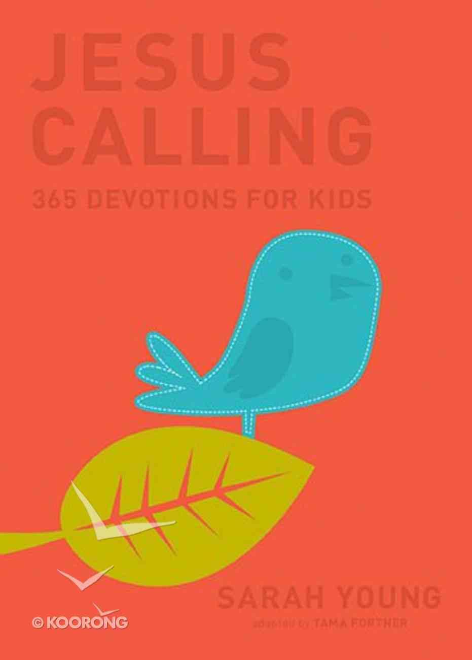 Jesus Calling: 365 Devotions For Kids (Deluxe Edition) Hardback