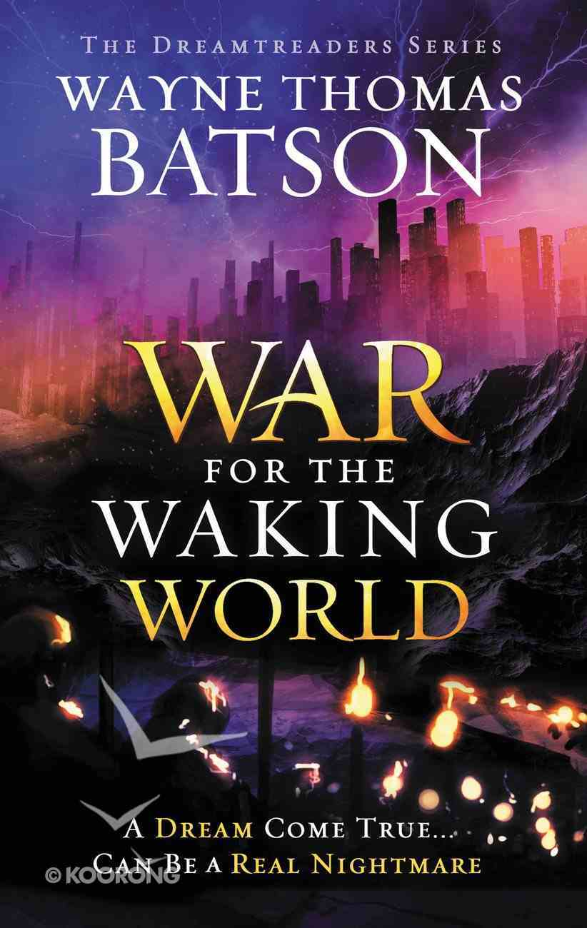 The War For the Waking World (#03 in Dreamtreaders Series) Paperback