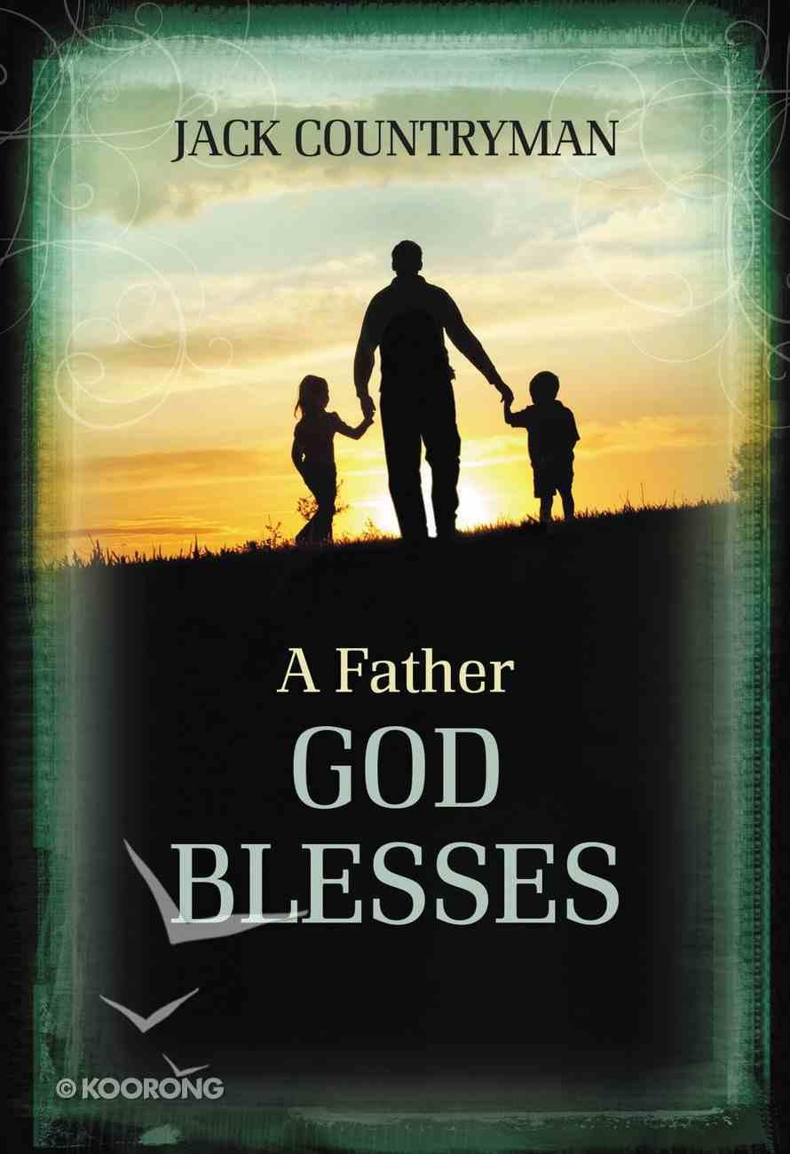 A Father God Blesses Hardback