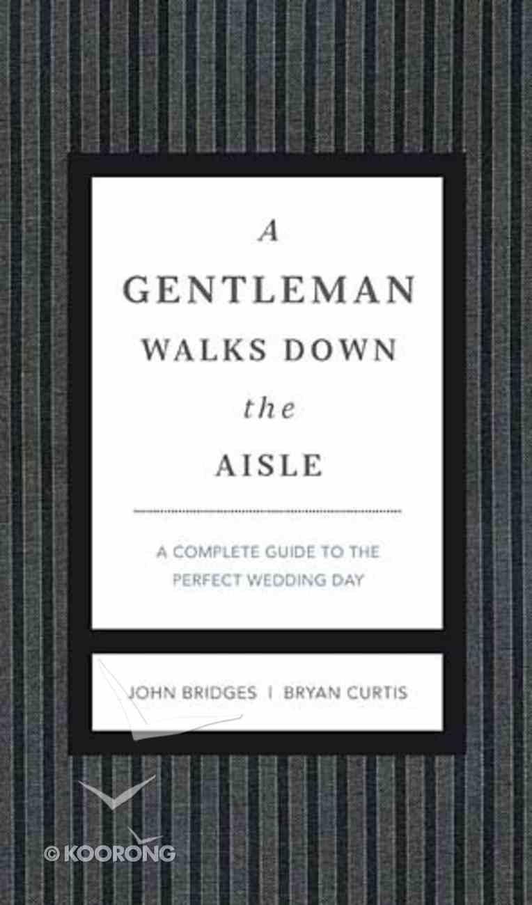 A Gentleman Walks Down the Aisle Hardback