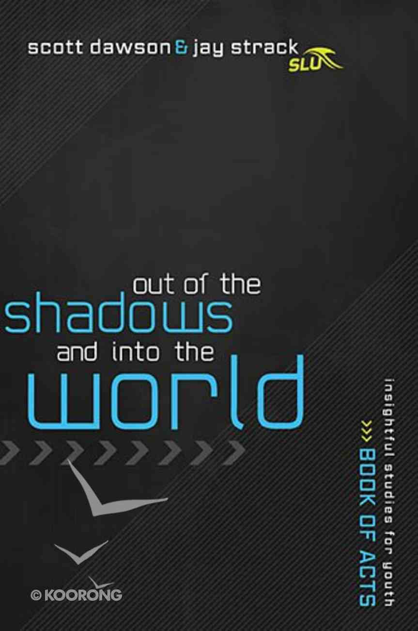 Out of the Shadows and Into the World Paperback