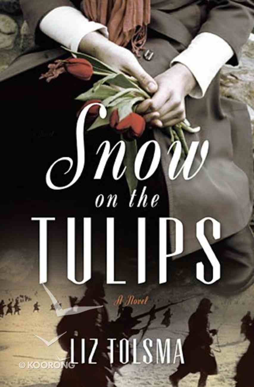 Snow on the Tulips Paperback
