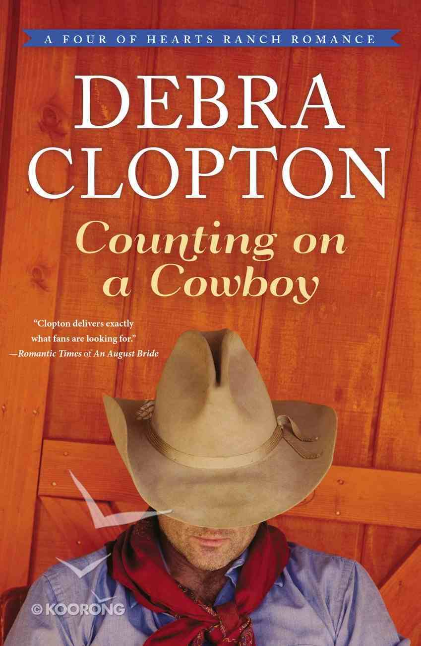 Counting on a Cowboy (#02 in Four Of Hearts Ranch Romance Series) Paperback