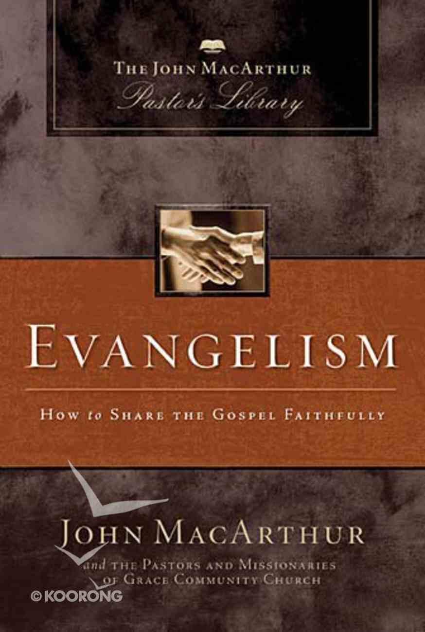 Evangelism (John Macarthur Pastor's Library Series) Hardback