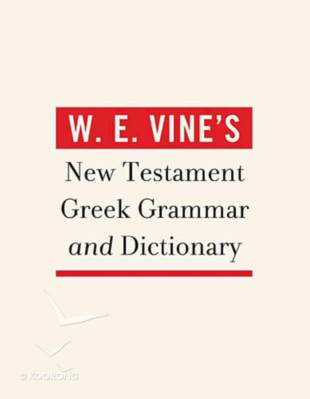 W.E Vine's New Testament Greek Grammar and Dictionary Hardback