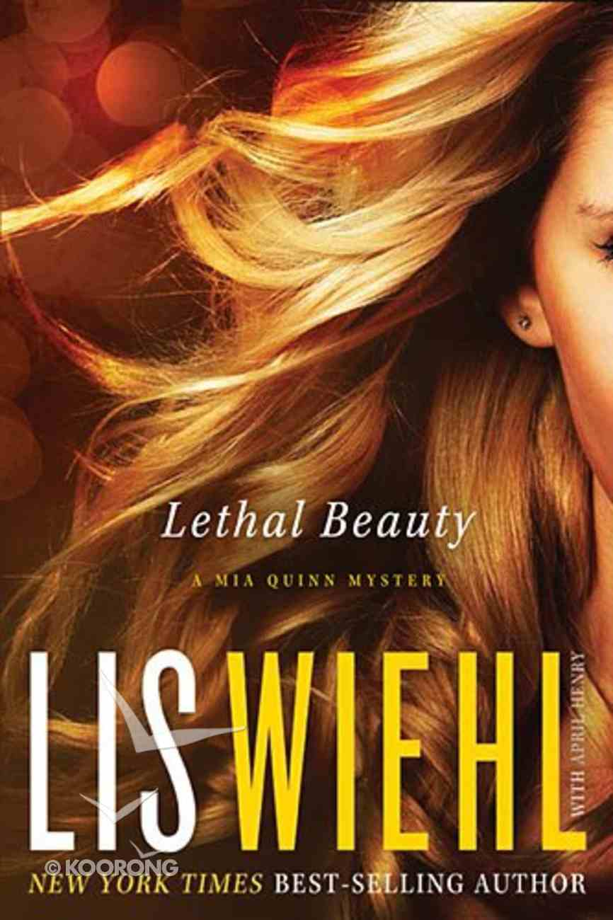 Lethal Beauty (#03 in Mia Quinn Mystery Series) Paperback