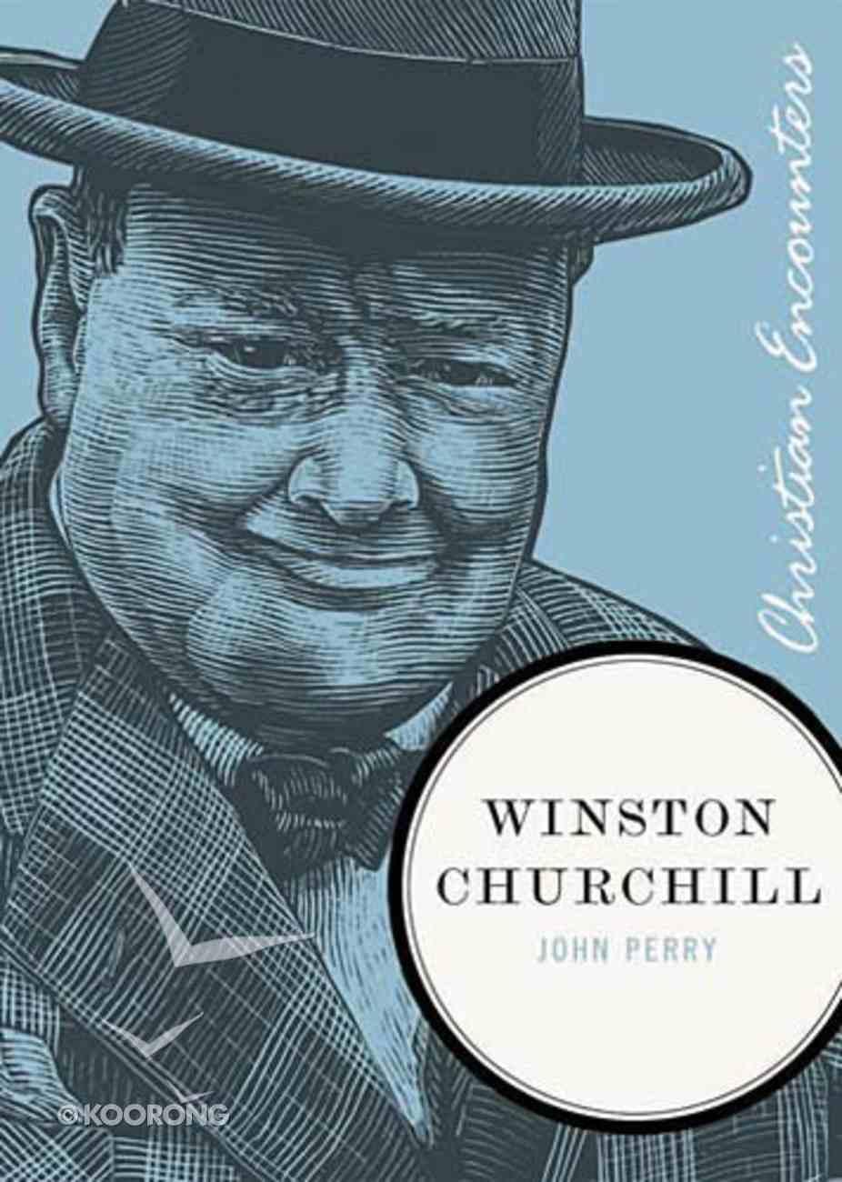 Winston Churchill (Christian Encounters Series) Paperback