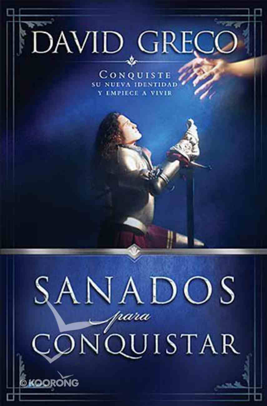 Sanados Para Conquistar (Healed To Conquer) Paperback