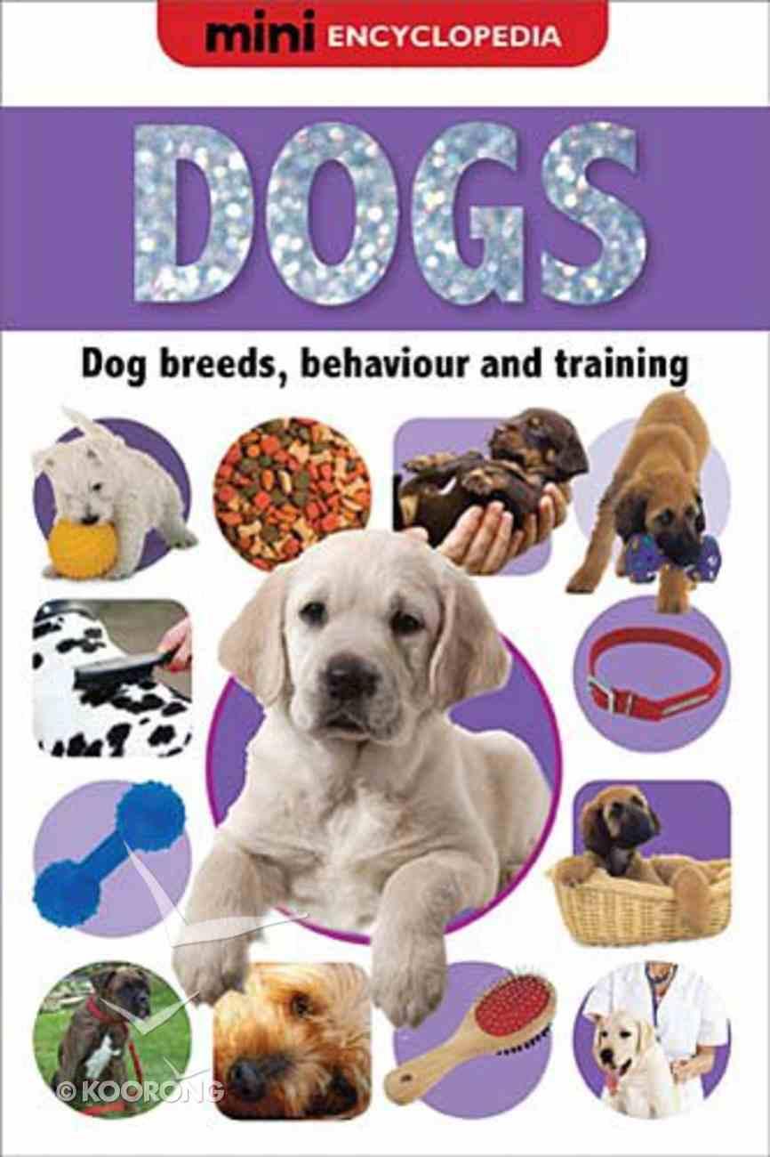 Dogs (Mini Encyclopedias Series) Hardback