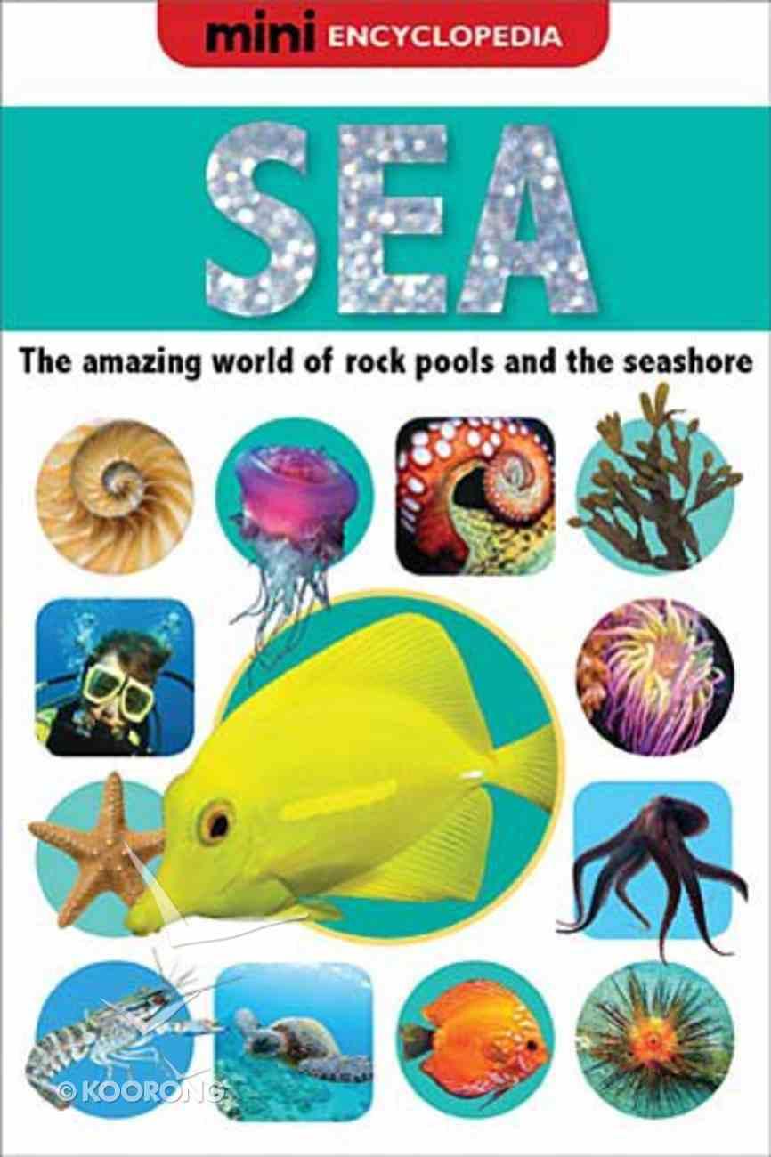 Sea (Mini Encyclopedias Series) Hardback