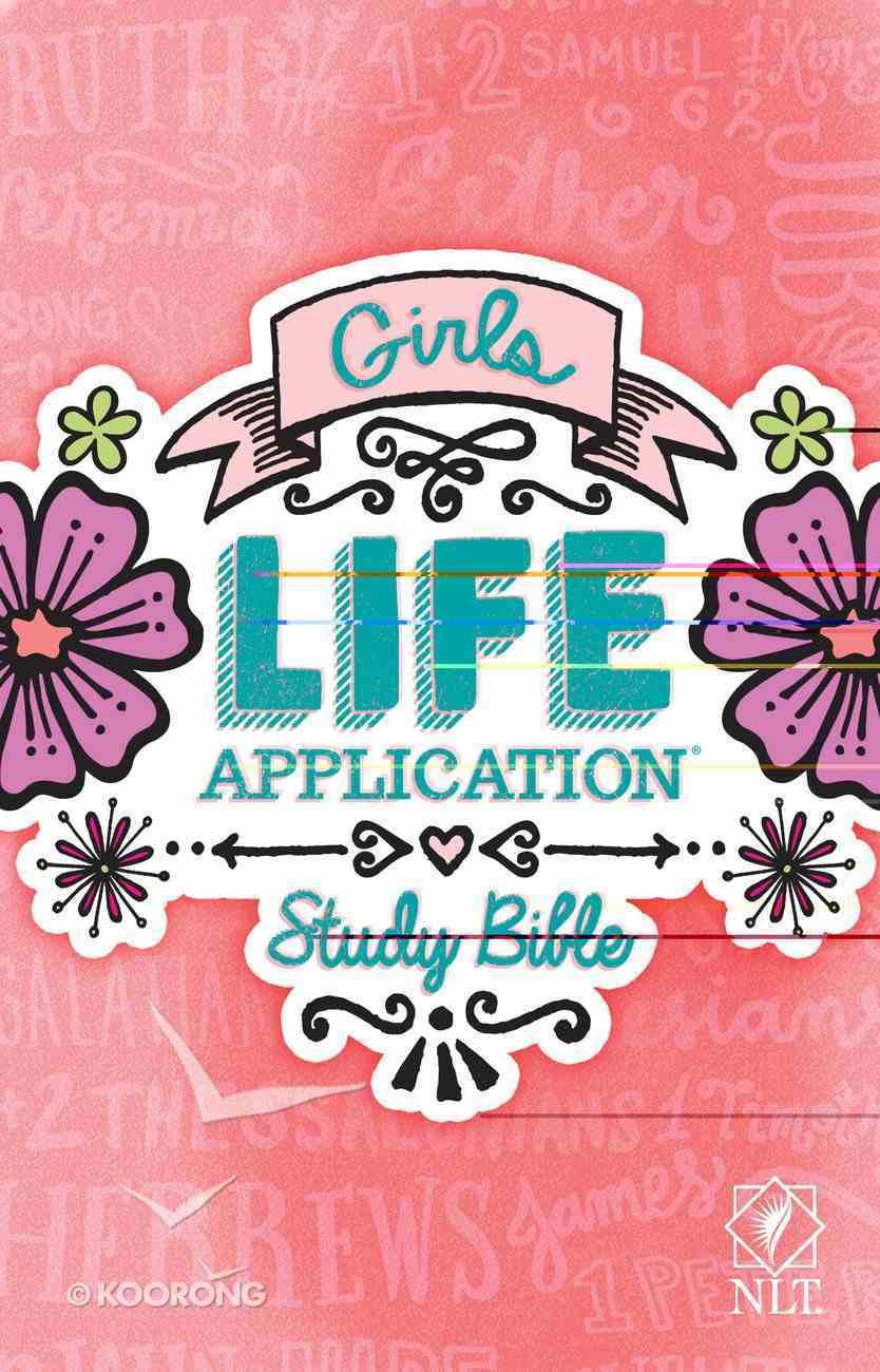 NLT Girls Life Application Study Bible (Black Letter Edition) Paperback