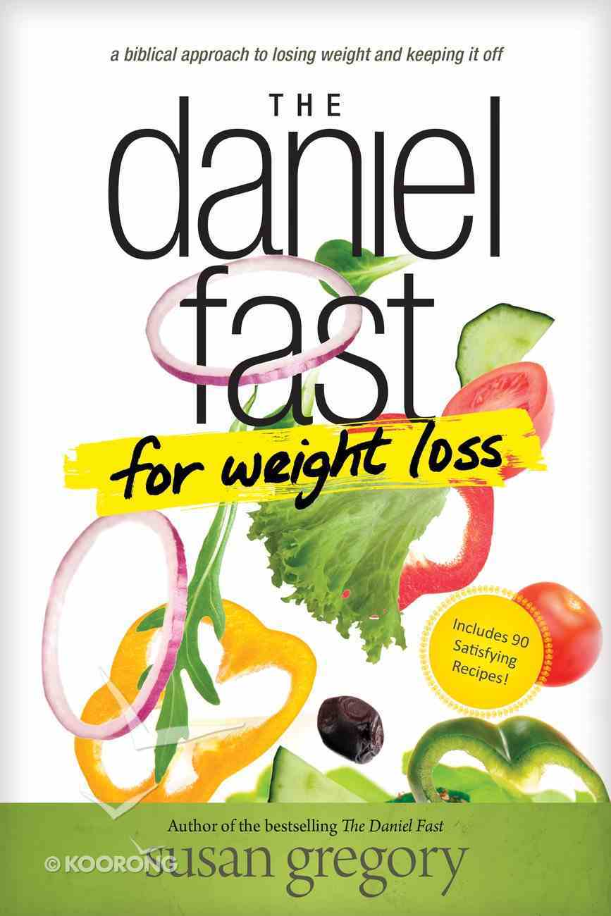The Daniel Fast For Weight Loss Paperback