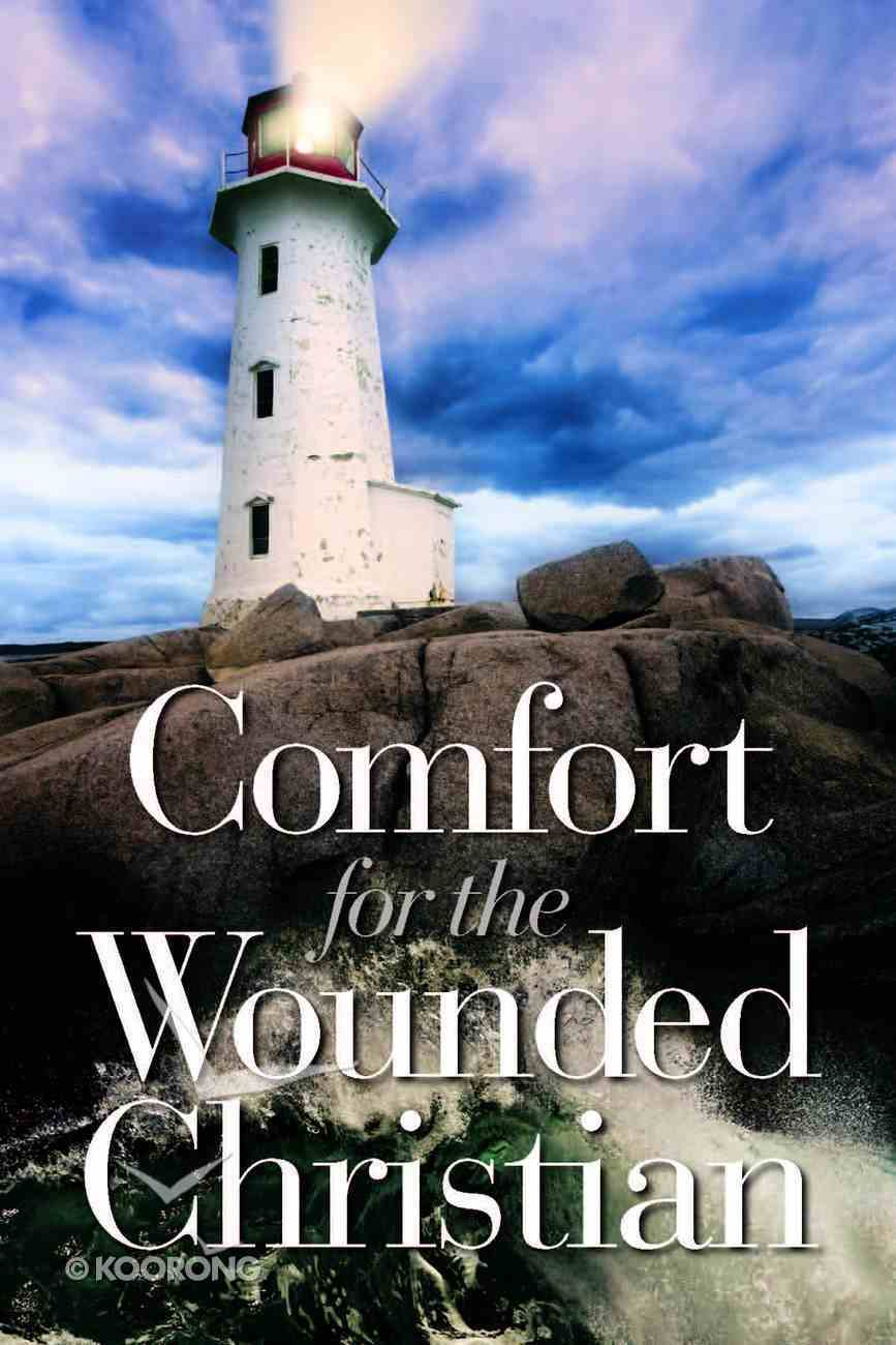 Comfort For the Wounded Christian Paperback