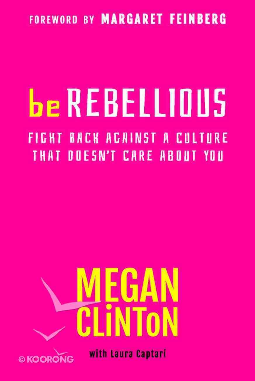 Be Rebellious Paperback