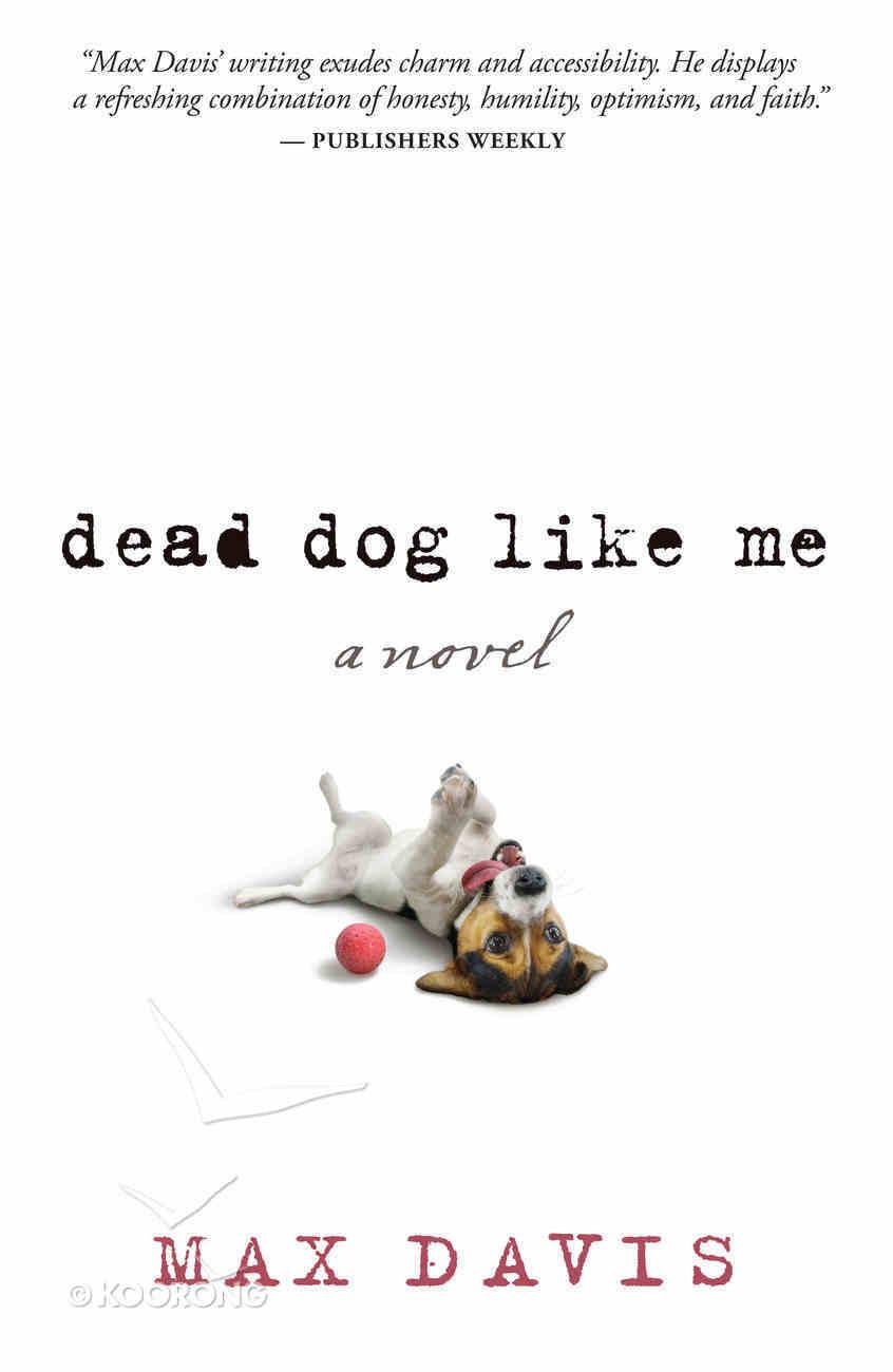 Dead Dog Like Me Paperback
