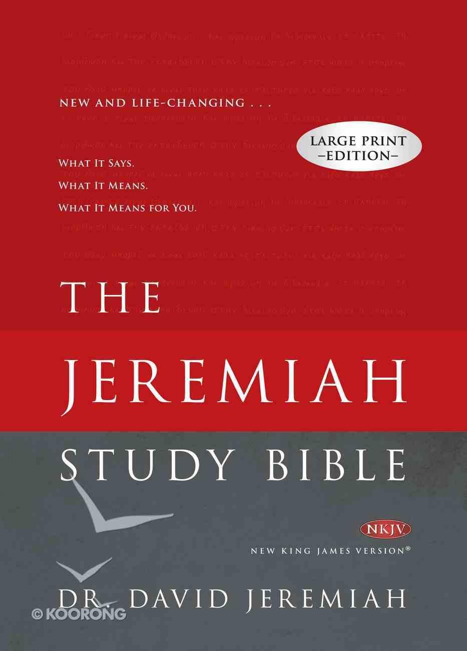 The NKJV Jeremiah Study Bible Large Print Edition Hardback