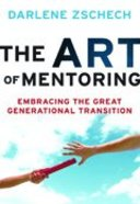 The Art of Mentoring: Embracing the Great Generational Transition Paperback