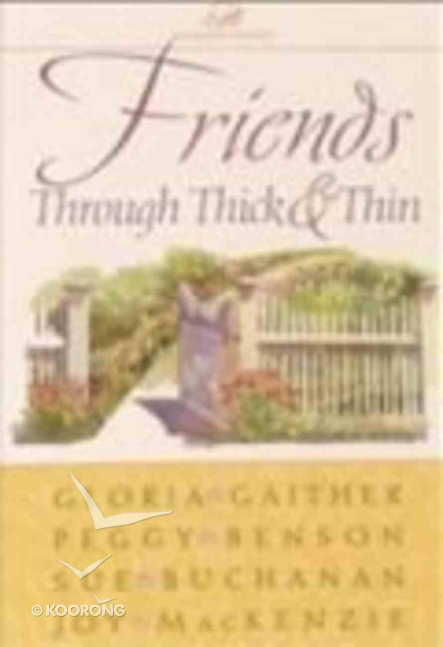 Friends Through Thick and Thin Hardback