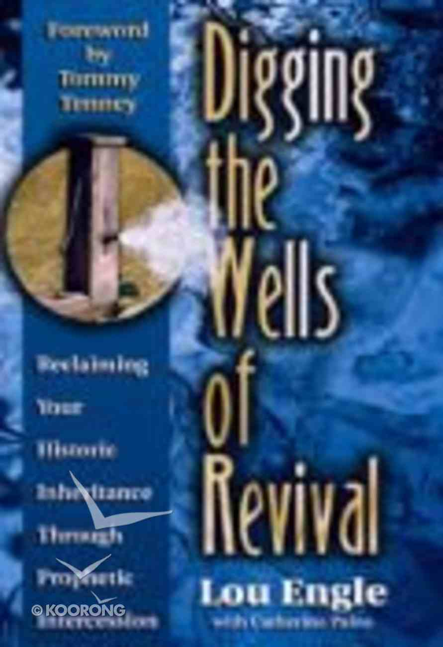 Digging the Wells of Revival Paperback