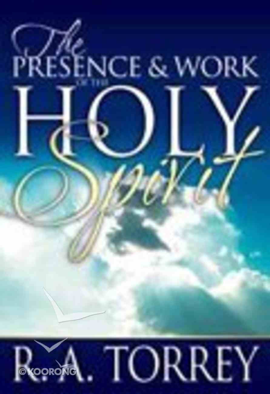 The Presence & Work of the Holy Spirit Paperback