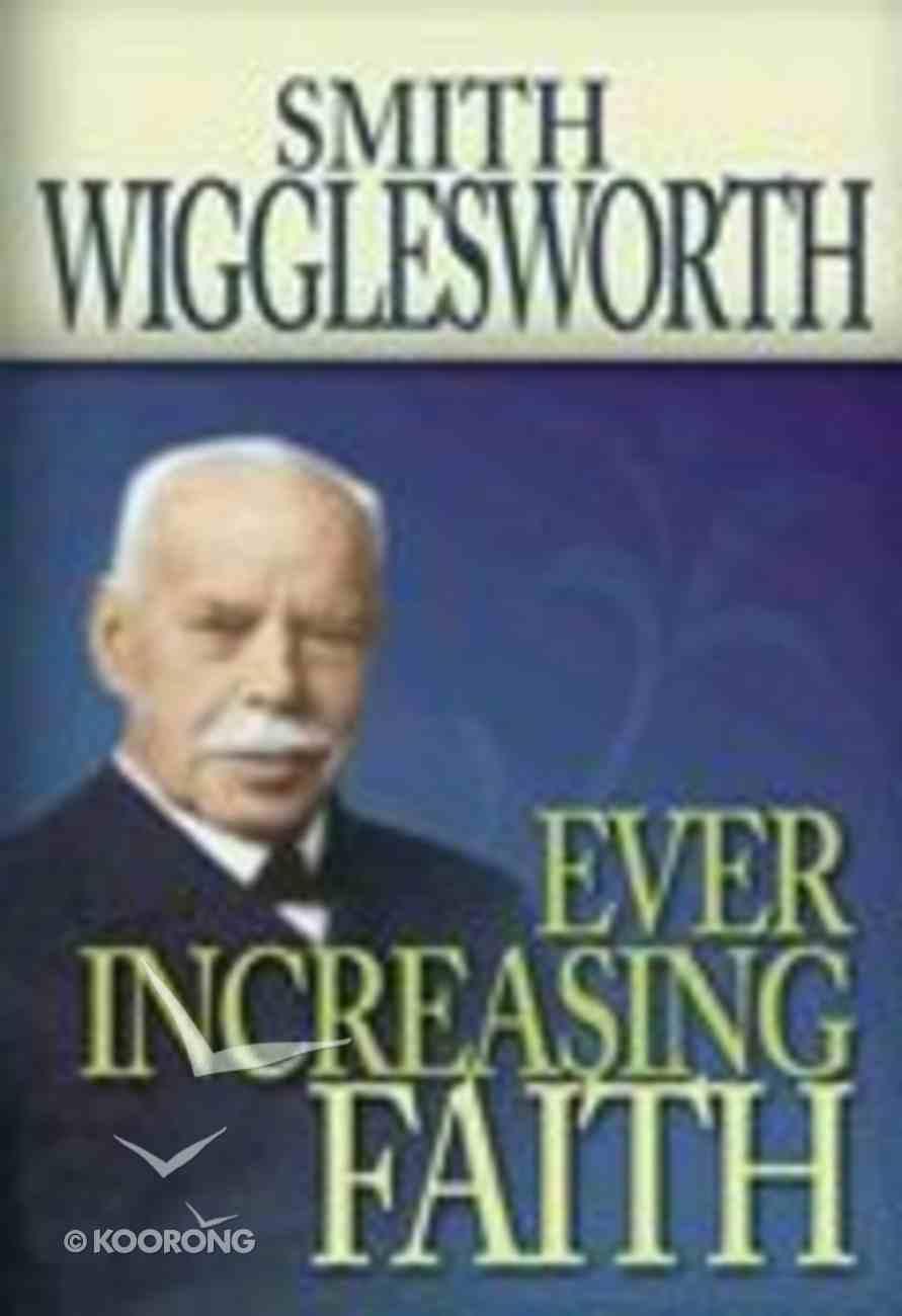 Ever Increasing Faith Paperback