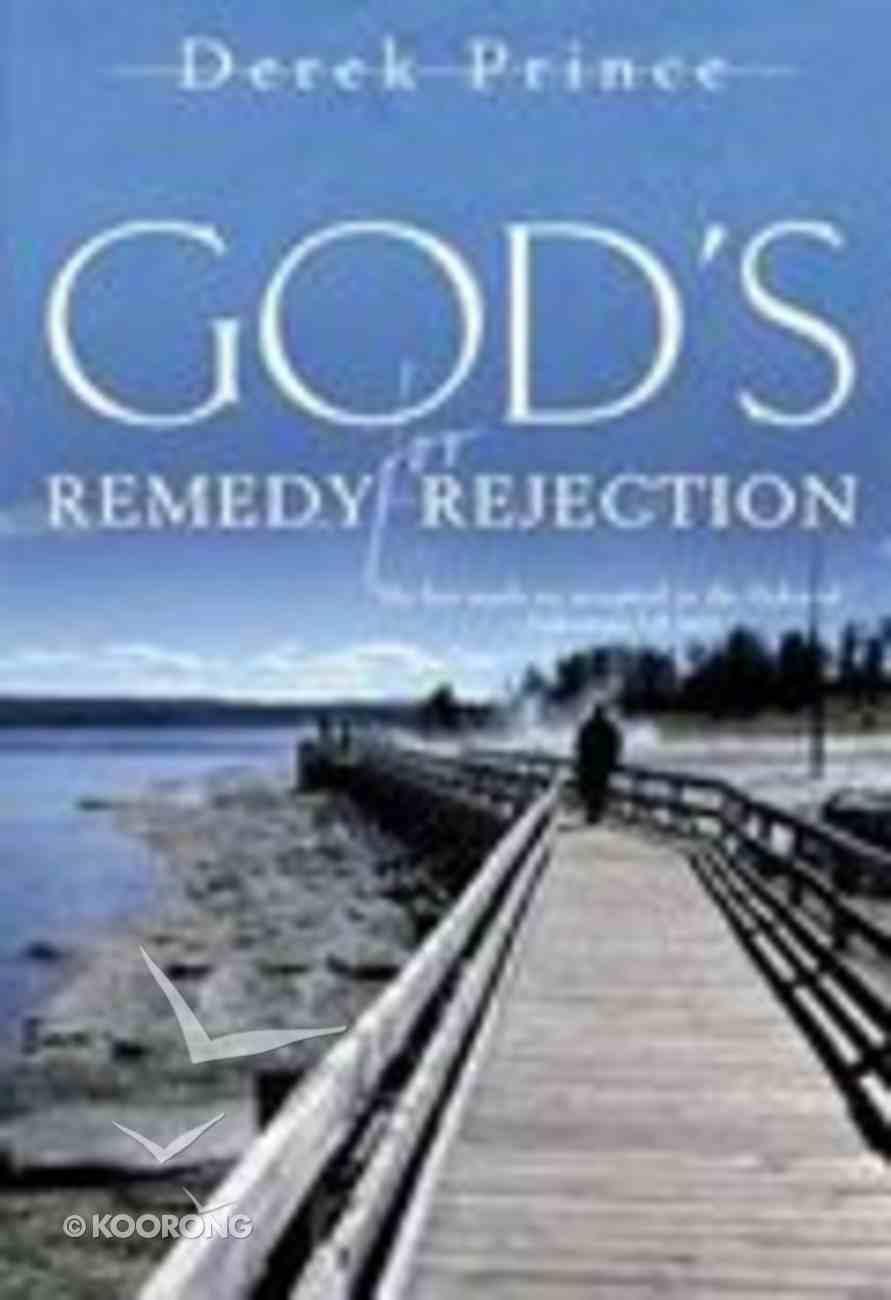 God's Remedy For Rejection Paperback