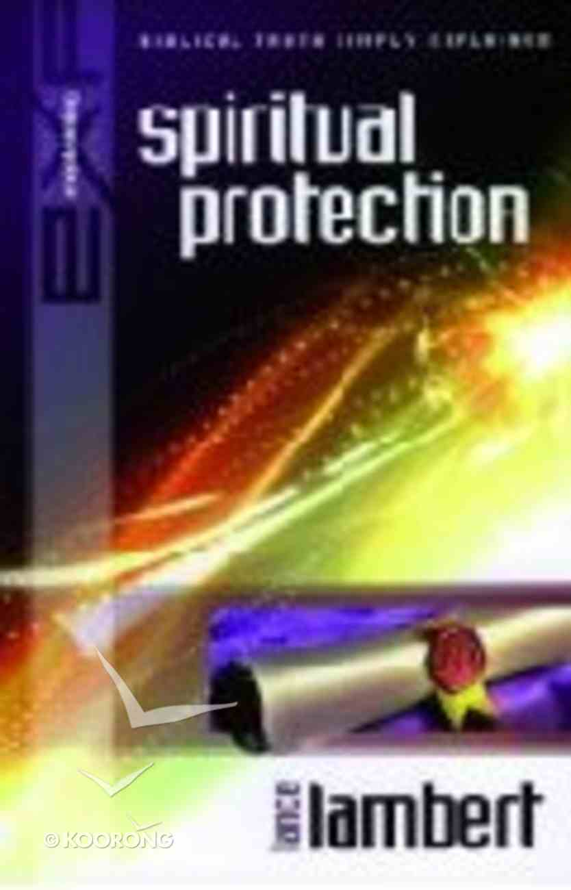 Spiritual Protection (Biblical Truths Simply Explained Series) Paperback
