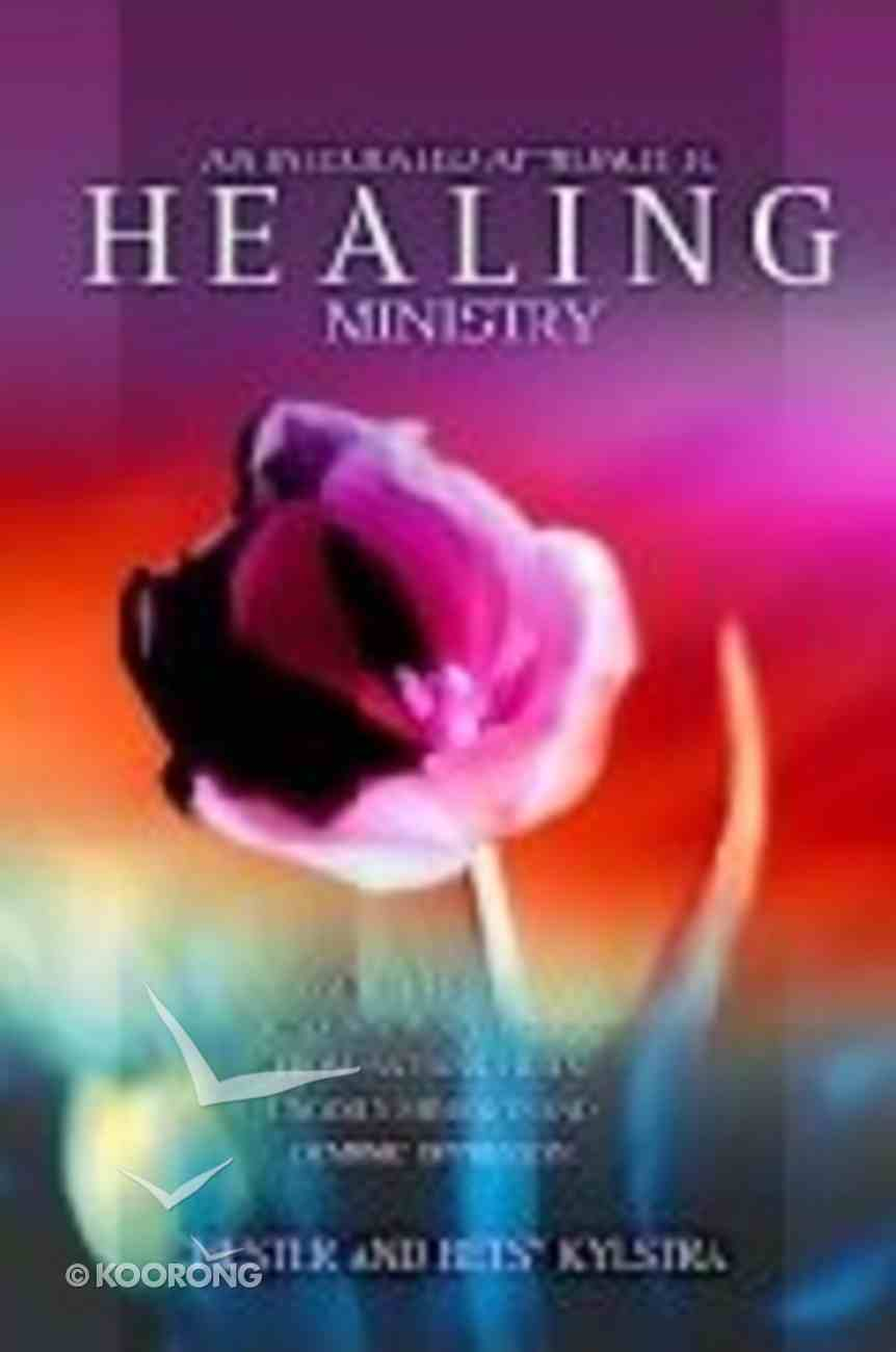 An Integrated Approach to Healing Ministry Paperback