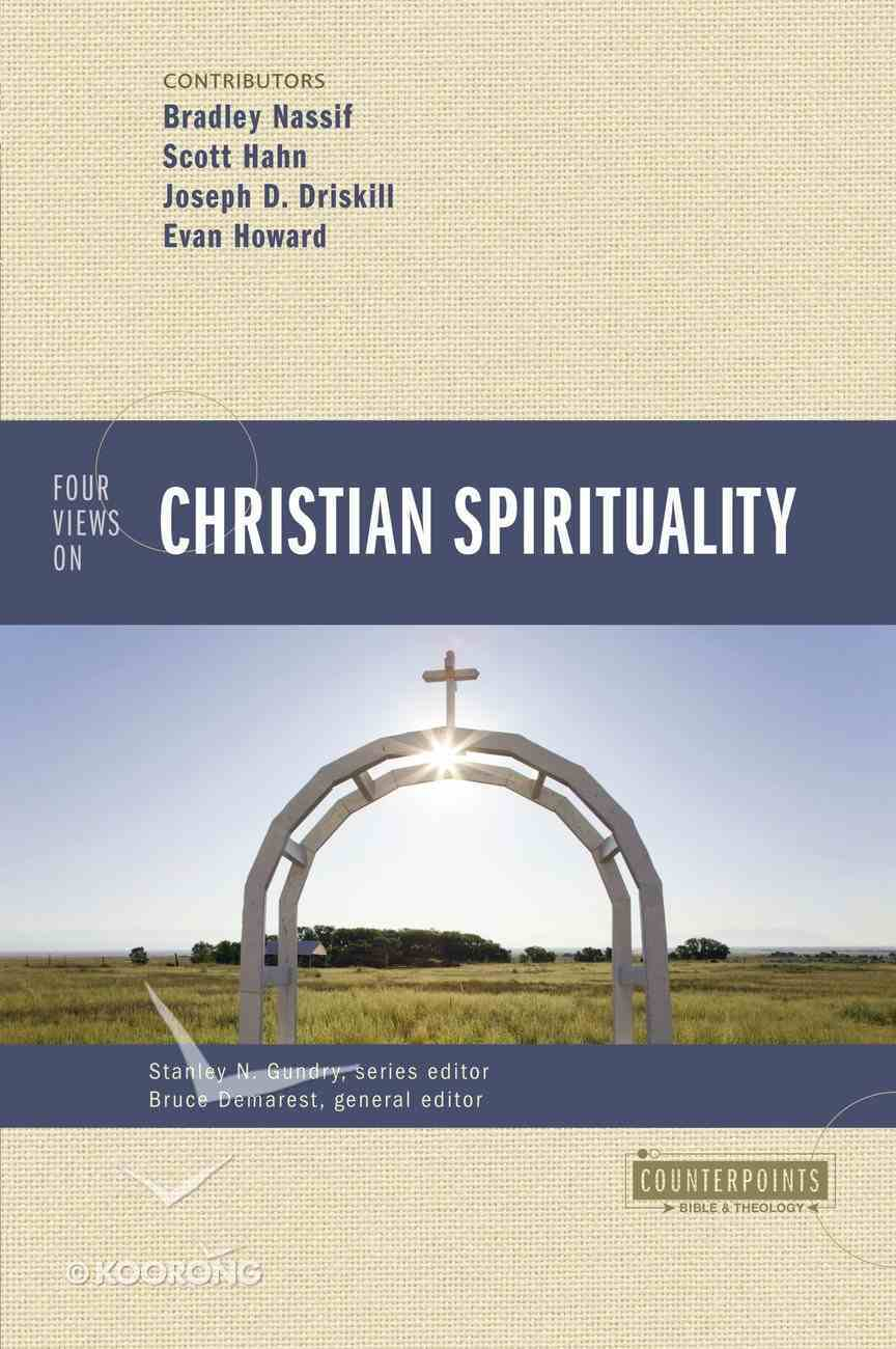 Four Views on Christian Spirituality (Counterpoints Series) Paperback