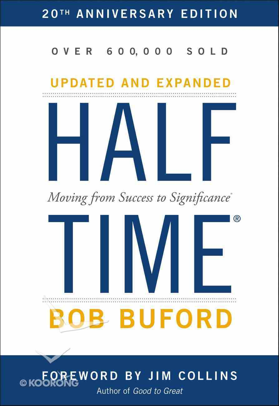 Halftime: Moving From Success to Significance Hardback