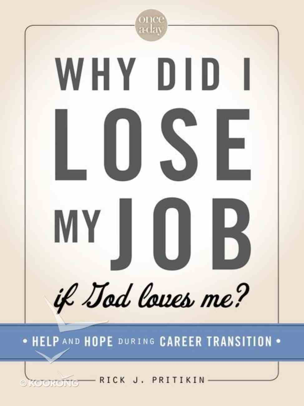 Why Did I Lose My Job If God Loves Me Paperback