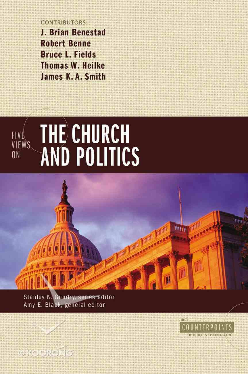 Five Views on the Church and Politics (Counterpoints Series) Paperback
