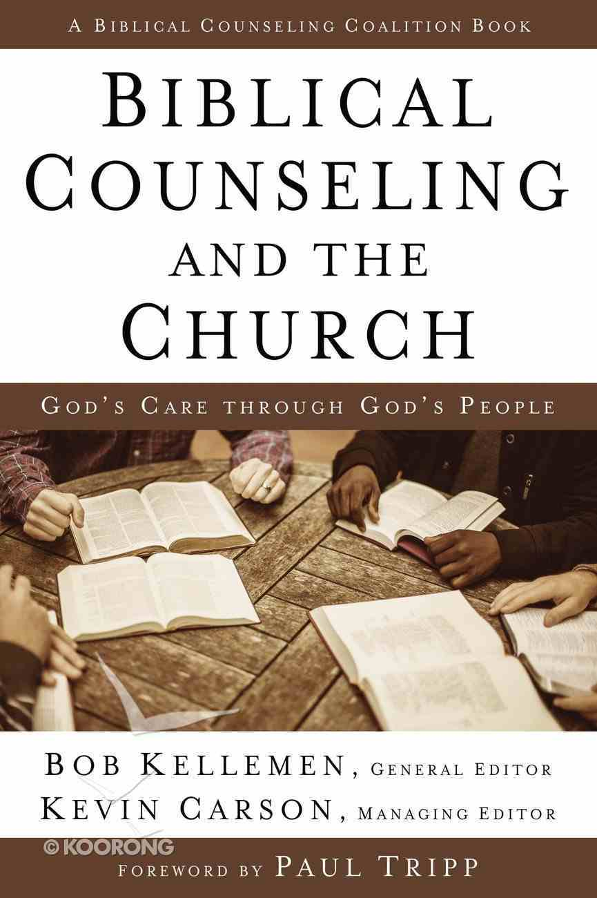 Biblical Counseling and the Church Hardback