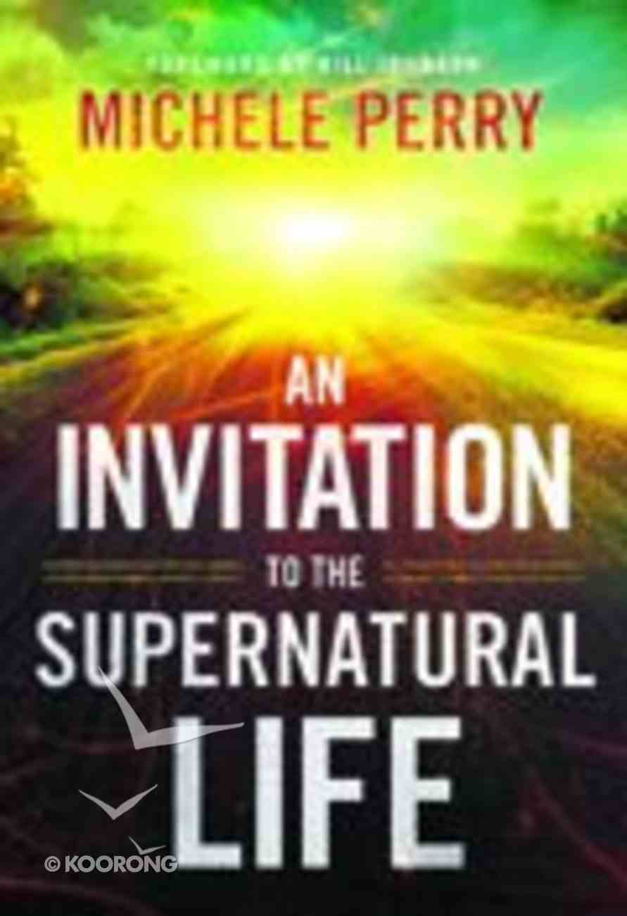 An Invitation to the Supernatural Life Paperback