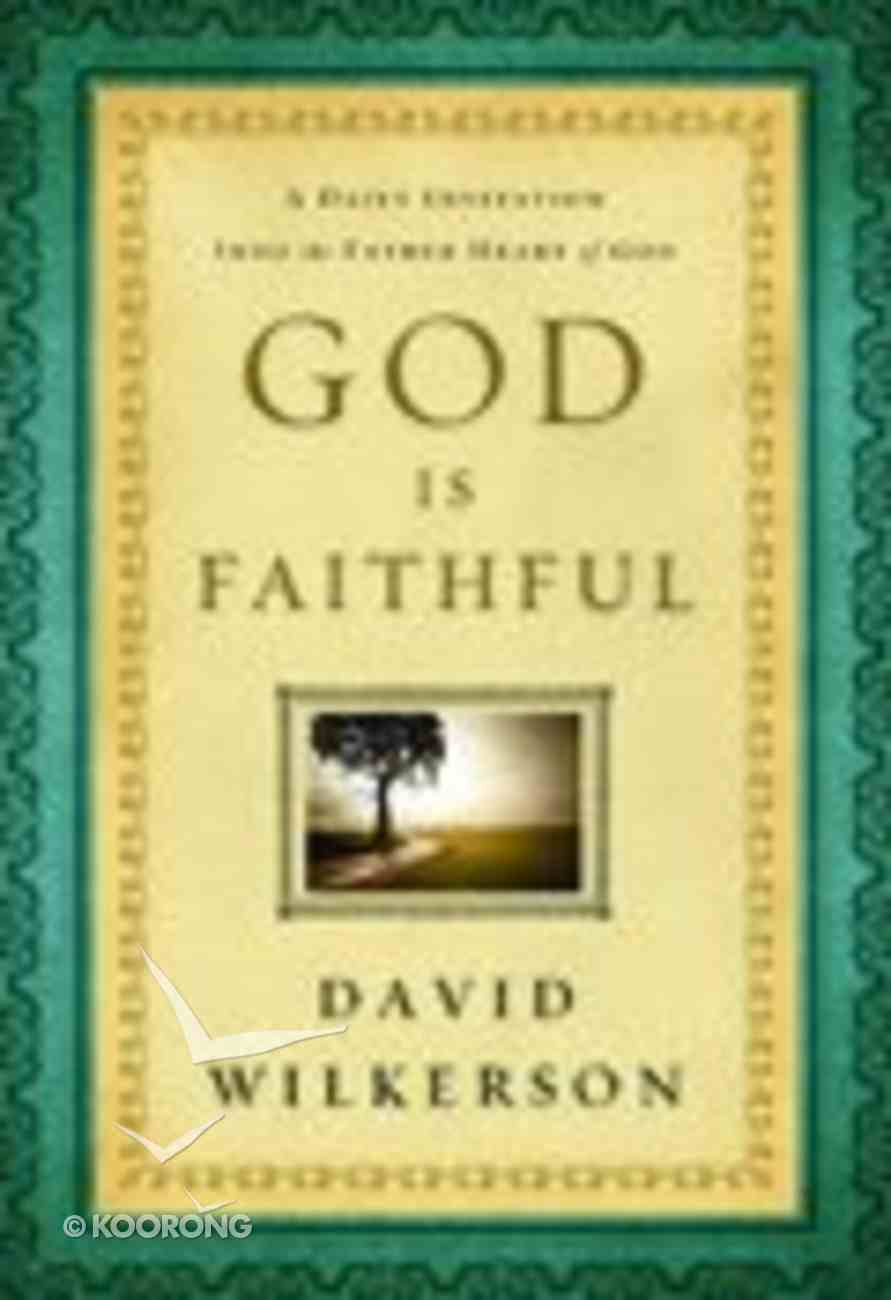 God is Faithful: A Daily Invitation Into the Father Heart of God Paperback