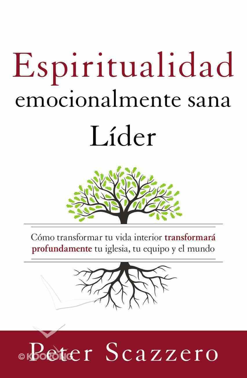 Lder Emocionalmente Sano, El (Emotionally Healthy Spirituality) Paperback