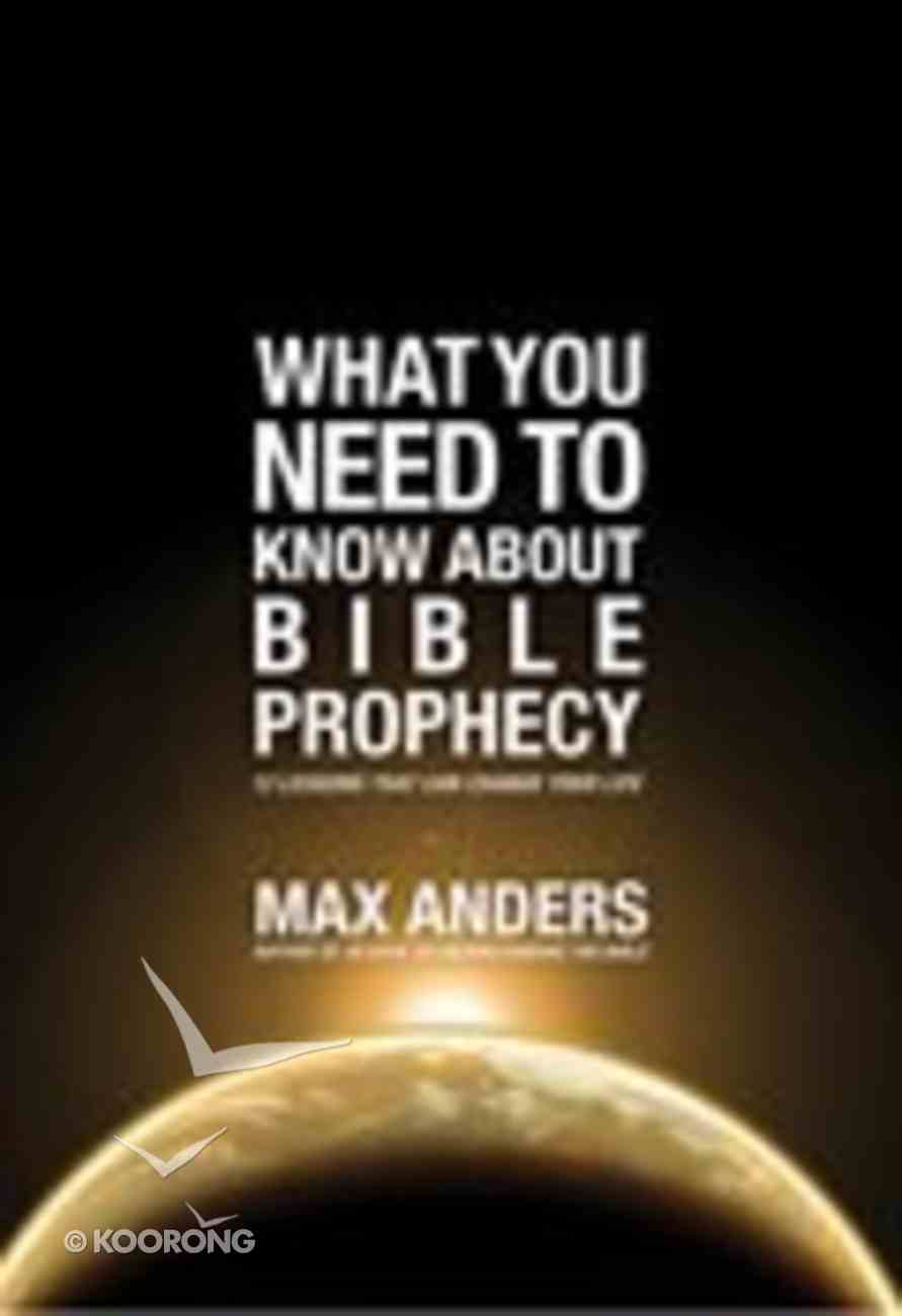 What You Need to Know About Bible Prophecy Paperback
