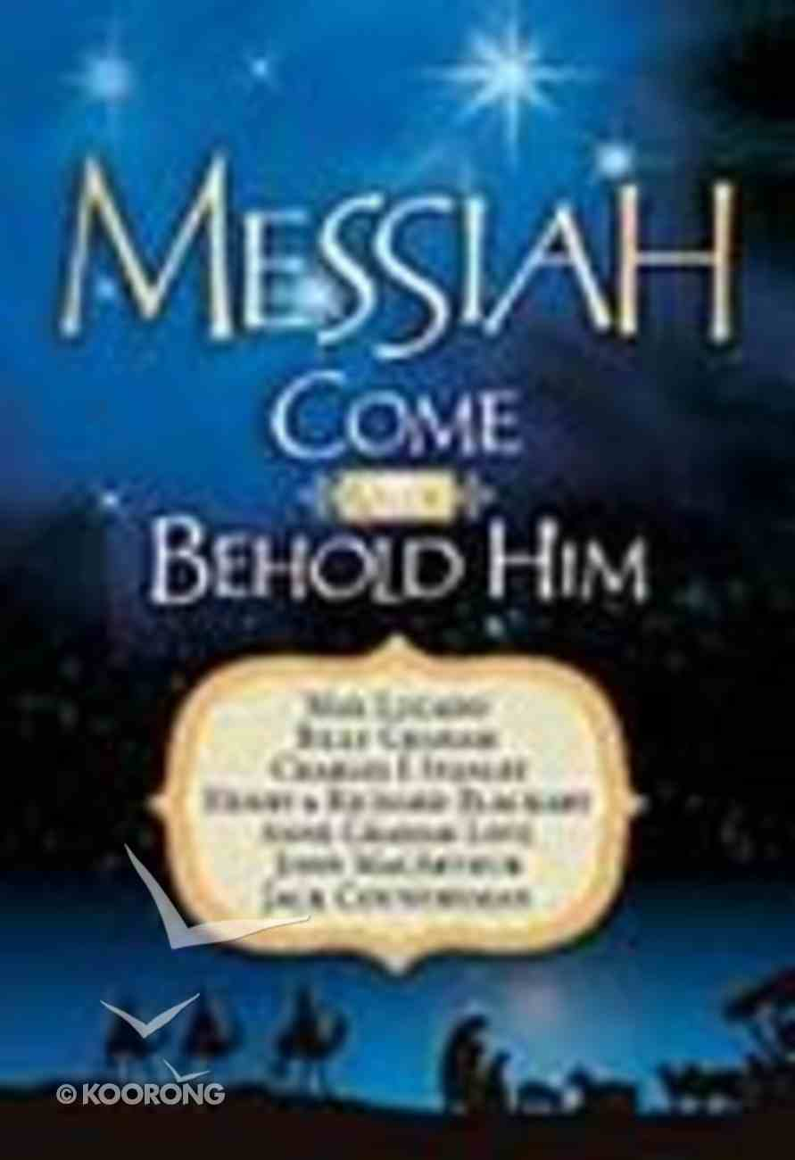 Messiah, Come and Behold Him Paperback