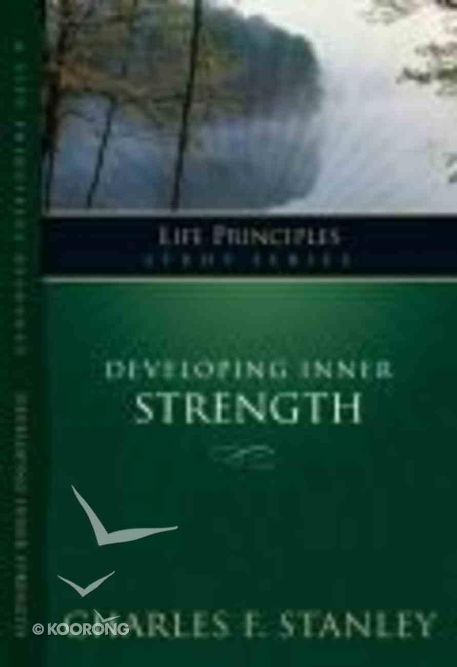 Developing Inner Strength (Life Principles Study Series) Paperback