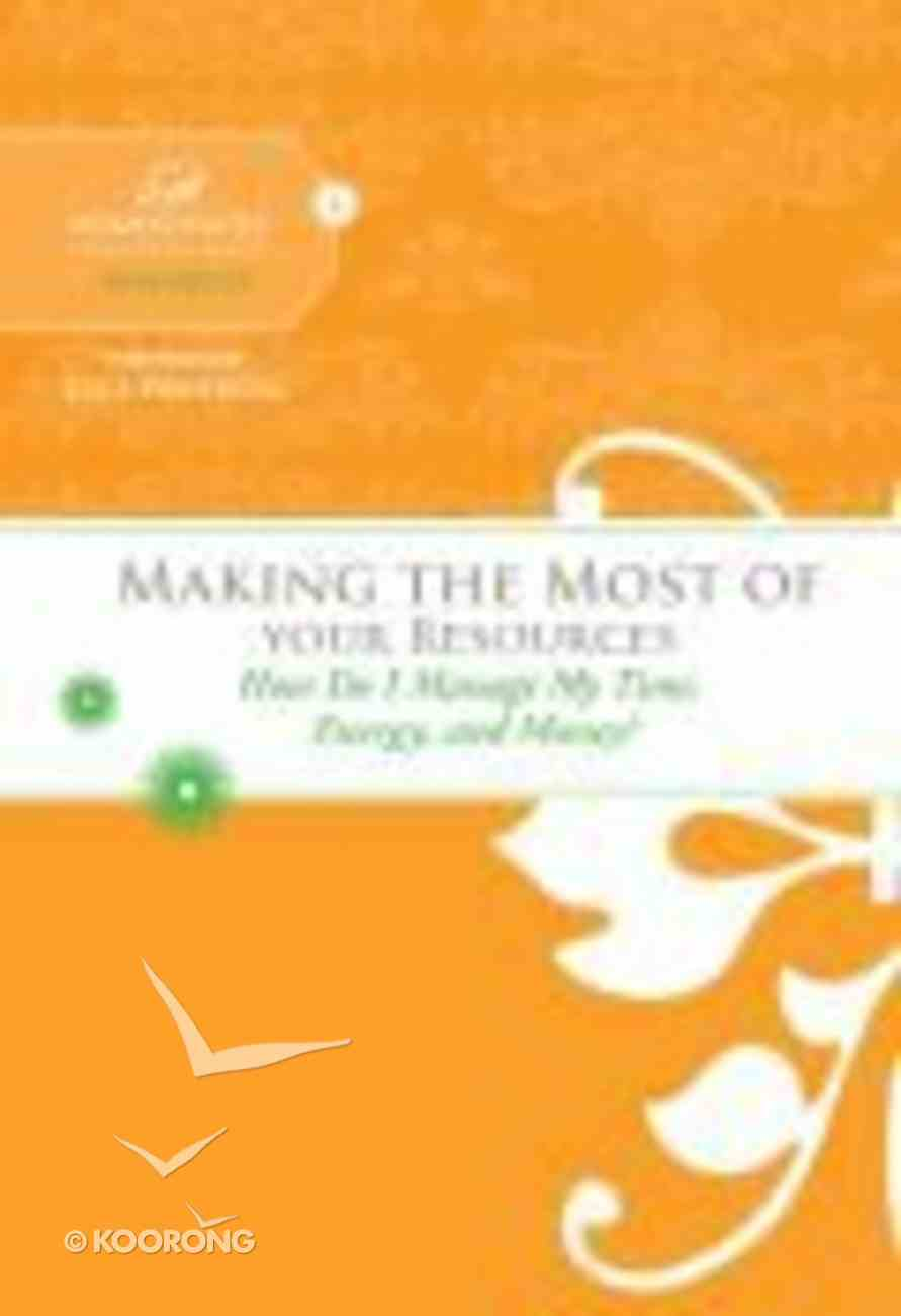 Making the Most of Your Resources (Women Of Faith Study Guide Series) Spiral