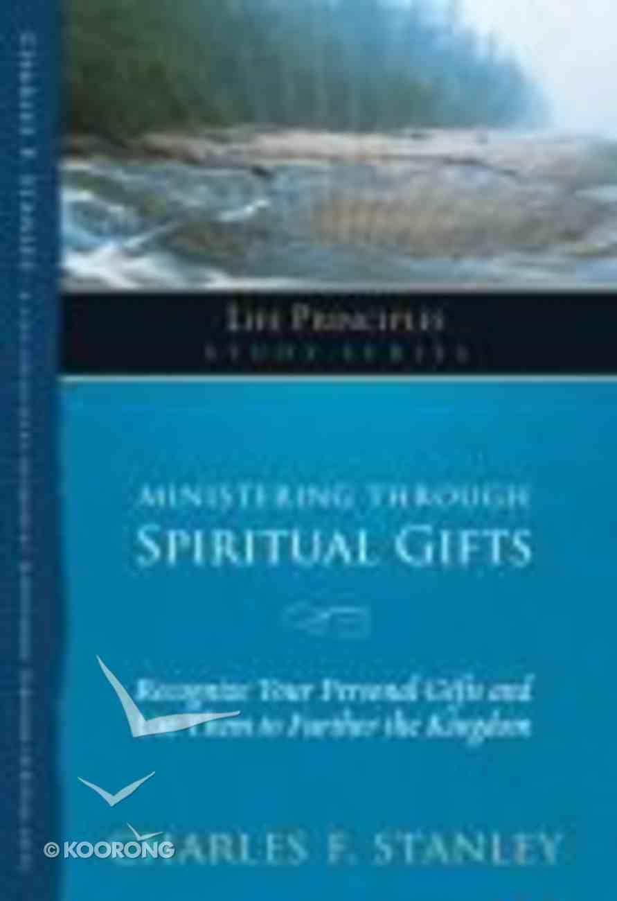 Ministering Through Spiritual Gifts (Life Principles Study Series) Paperback